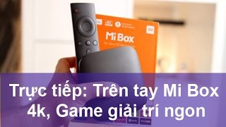 Download Trực tiếp trên tay Mi box 4k untra HD set-top box Video