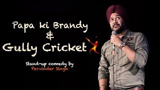 Download Papa ki Brandy & Gully Cricket | Stand-Up Comedy by Parvinder Singh Video