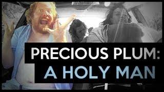 Download Precious Plum: A Holy Man (Ep. 9) Video