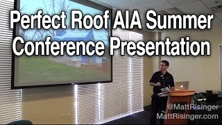 Download Perfect Roof AIA Summer Conference Presentation Video