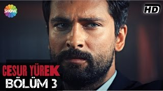 Download Cesur Yürek 3.Bölüm ᴴᴰ Video