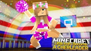 Download Minecraft - LITTLE KELLY BECOMES A CHEERLEADER! Video