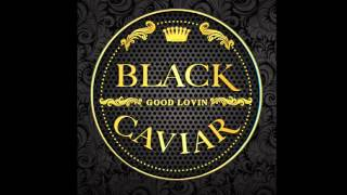Download Black Caviar - Good Lovin' Video