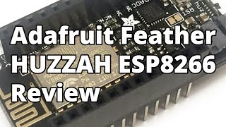 Download Adafruit Feather HUZZAH ESP8266 Review Video