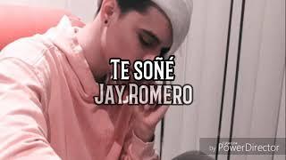 Download Jay Romero - Te Soñé (Letra) Video