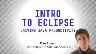 Download Introduction to Eclipse: Driving Java Productivity Video