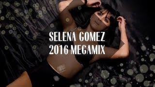 Download Selena Gomez Megamix [2016] Video