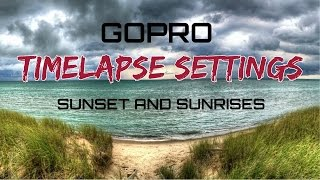 Download Best Time Lapse Settings for GoPro Hero 5 | Sunset & Sunrise Video