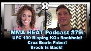 Download MMA H.E.A.T. Podcast #79: UFC 199 Bisping KOs Rockhold! Cruz Beats Faber! Brock Is Back! Video