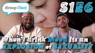 Download ″When I Drink Blood It's An Explosion Of Sexuality″ GROUP CHAT S:1 EPISODE 6 Video
