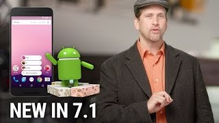 Download What's New in Android 7.1 Video