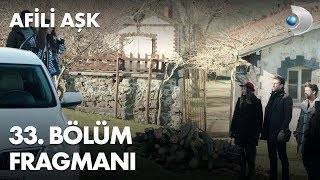 Download Afili Aşk 33. Bölüm Fragmanı Video