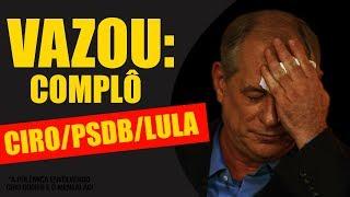 Download VAZOU: Complô de Ciro Gomes/PSDB/LULA Video