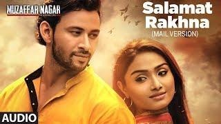 Download Salamat Rakhna (Male version ) Full Audio Song | Muzaffarnagar - The Burning Love Video