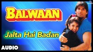 Download Balwaan : Jalta Hai Badan Full Audio Song | Sunil Shetty, Divya Bharti | Video