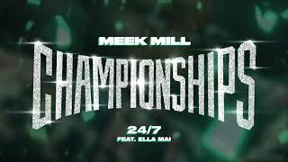 Download Meek Mill - 24/7 feat. Ella Mai Video