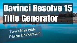 Download Blackmagic Davinci Resolve 15 - Title Generator Video