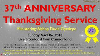 Download 37th ANNIVERSARY Thanksgiving/Impartation Service, May 6, 2018 [2nd Service] Video