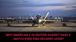 Download WHY AMERICAN F 22 RAPTOR DOESN'T HAVE A MATCH EVEN TWO DECADES LATER? Video