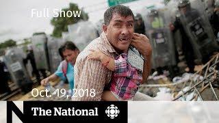 Download The National for October 19, 2018 — Khashoggi Death, Migrant Caravana, YouTube Burnout Video