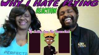 Download Young Don The Sauce God - Why I Hate Flying REACTION!! Video