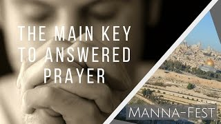 Download The Main Key to Answered Prayer| Episode 864 Video