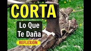 Download CORTA Con todo lo que te DAÑA - Reflexiones Cristianas Video