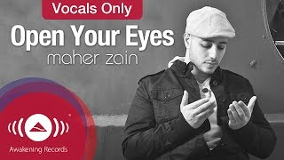 Download Maher Zain - Open Your Eyes | Vocals Only (Lyric) Video