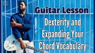 Download [R&B Guitar Lesson and Exercise] Dexterity and Expanding Your Chord Vocabulary Video