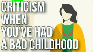 Download Criticism when you've had a bad childhood Video