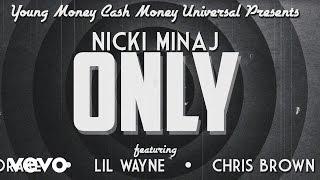Download Nicki Minaj - Only ft. Drake, Lil Wayne, Chris Brown Video
