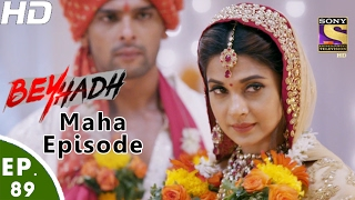 Download Beyhadh - बेहद - Maha Episode - Ep 89 - 10th Feb, 2017 Video