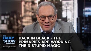 Download Back in Black - The Primaries Are Working Their Stupid Magic | The Daily Show Video