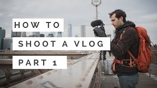 Download HOW TO VLOG | PART 1: SHOOTING 📽 Video