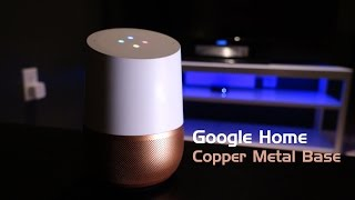 Download Google Home Copper Metal Base Unboxing and Comparison Video