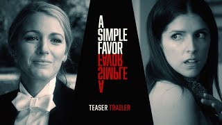 "Download A Simple Favor (2018 Movie) Teaser Trailer #2 ""Tell Me Your Secret"" – Anna Kendrick, Blake Lively Video"