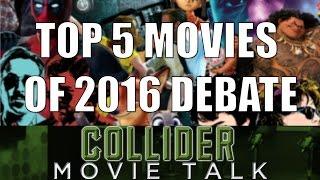 Download Top 5 Movies Of 2016 Debate - Collider Movie Talk Video