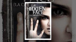 Download The Hidden Face (La Cara Oculta) Video
