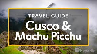 Download Cusco & Machu Picchu Vacation Travel Guide | Expedia Video