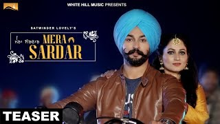 Download Mera Sardar ( Teaser) | Satwinder Lovely | White Hill Music | Releasing on 6th May Video