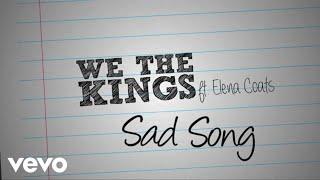 Download We The Kings - Sad Song ft. Elena Coats Video