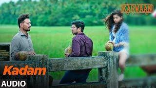 Download Kadam Full Audio Song | Karwaan | Irrfan Khan, Dulquer Salmaan, Mithila Palkar | Prateek Kuhad Video