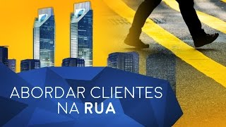 Download Como abordar clientes na rua [4X mais vendas] - Episódio 194 Video
