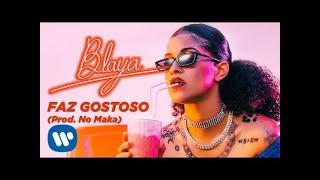 Download BLAYA - Faz Gostoso (prod. No Maka) - Video