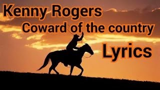 Download Kenny Rogers coward of the country Lyrics Video