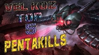 Download TOP 5 - Vel'Koz Pentakill Video