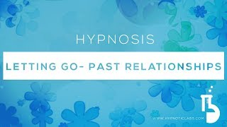 Download Hypnosis for Letting Go of Past Relationships (Guided Hypnosis) Video