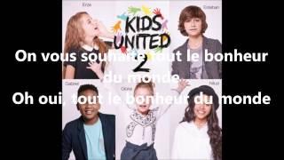 Download Kids United -Tout le Bonheur Du Monde- Paroles Video