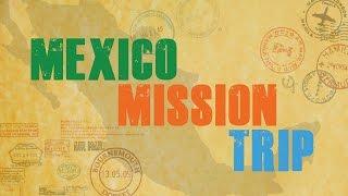 Download Mexico Mission Trip 2017 - CORNERSTONE CHURCH Video