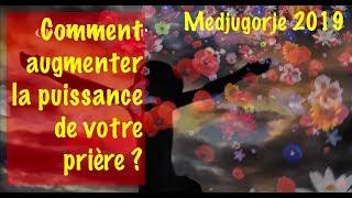 Download MEDJUGORJE 2019 : COMMENT AUGMENTER LA PUISSANCE DE SA PRIERE ? Video